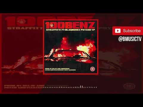 Straffitti - 100Benz Ft. Blaqbonez x PsychoYP (OFFICIAL AUDIO 2018)