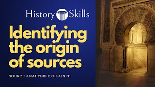 How to analyse a historical source's origin
