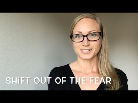 SHIFT OUT OF THE FEAR