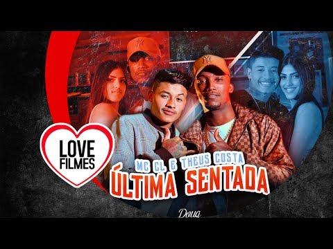 MC CL e Theus Costa  - Última Sentada (Vídeo Clipe Oficial) (DJ CK e DJ GM)
