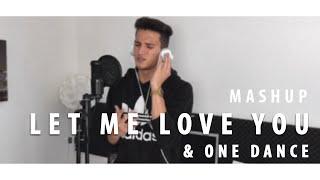 LET ME LOVE YOU / ONE DANCE - DJ Snake ft. Justin Bieber / Drake (Mashup Cover) [High Quality Mp3]