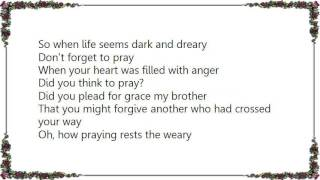 Charley Pride - Did You Think to Pray Lyrics