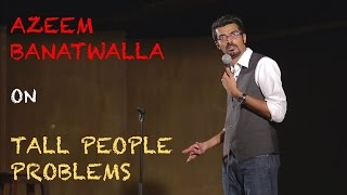 EIC Azeem Banatwalla On Tall People Problems