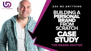 Building A Personal Brand From Scratch - Case Study - The Brand Doctor