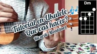 Que vas hacer? Ricardo Montaner Tutorial como tocar la canción en Ukulele con PDF 🎶