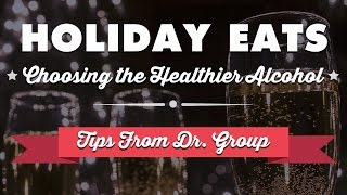 Holiday Eats: How To Choose The Healthier Alcohol