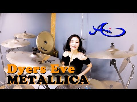 METALLICA - Dyers Eve drum cover by Ami Kim (#41)
