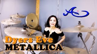 METALLICA - Dyers Eve drum cover by Ami Kim (41st)