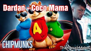 CHIPMUNKS   ( Dardan   Coco Mama)
