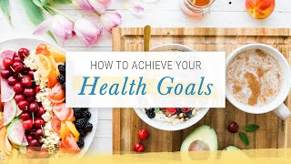 How to Achieve Your Health Goals | Jack Canfield