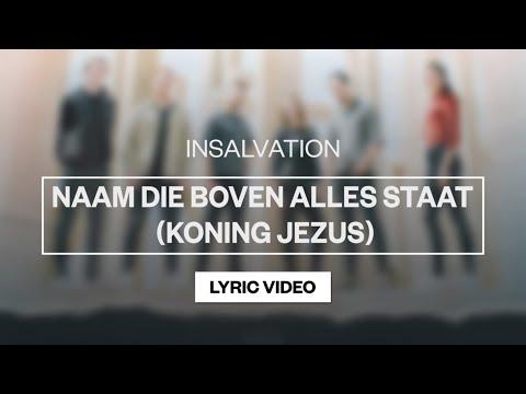 Naam Die Boven Alles Staat (Koning Jezus) - Youtube Lyric Video