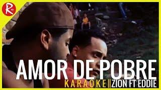 Amor De Pobre - Zion Ft Eddie || KARAOKE by ROSK