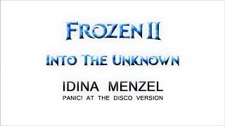Into The Unknown [Mashup] - Idina Menzel [P!ATD Version]