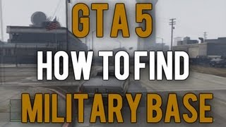 *NEW* GTA 5 Tutorial- How to Find the Military Base!
