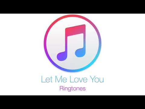 Download Let Me Love You ( Ringtones ) HD Mp4 3GP Video and MP3