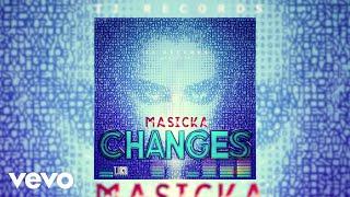 Masicka   Changes (Audio Video)