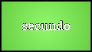 Secundo Meaning