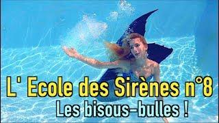 L' Ecole Des Sirènes 8   Faire Des Bisous Bulles !