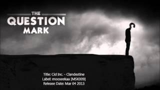 Cid Inc. - Questions (Original Mix)