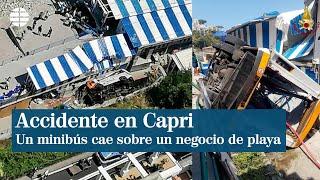 Un muerto y 23 heridos por la caída de un minibús sobre un negocio de playa en Capri