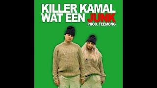 Killer Kamal   Wat Een Junk (prod. Teemong) [AUDIO]