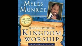 Free Audio Book Preview~ Rediscovering Kingdom Worship  ~ Myles Munroe