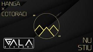 Hanga x Cotoraci - Nu Stiu | Official Audio