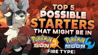 Top 5 Possible Starters For Pokemon Sun and Moon (Fire Type)