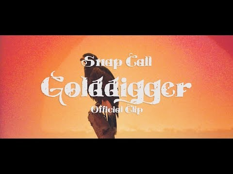 Snap Call - Snap Call - Golddigger (Official Clip)