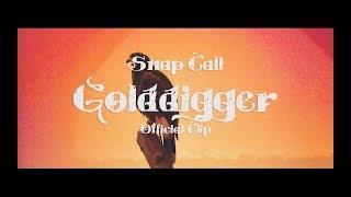 Video Snap Call - Golddigger (Official Clip)