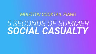 Social Casualty - 5 Seconds of Summer (tribute cover by Molotov Cocktail Piano)