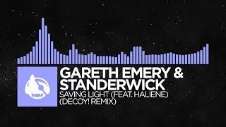 Gareth Emery & Standerwick - Saving Light (Decoy! Remix) [Saving Light (The Remixes)]