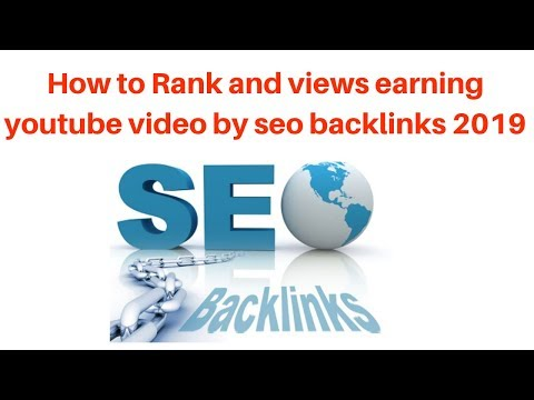 How to Rank and views earning youtube video by seo backlinks 2019