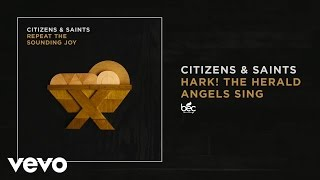 """Video thumbnail of """"Citizens & Saints - Hark! The Herald Angels Sing (Audio)"""""""