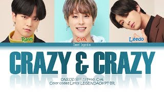 ONEUS (원어스) - Crazy & Crazy (ㅁㅊㄷㅁㅊㅇ) Prod. CyA (ONEWE) LEGENDADO PT-BR