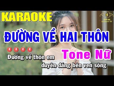 Karaoke Đường Về Hai Thôn Tone Nữ Nhạc Sống   Trọng Hiếu