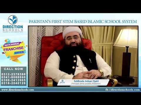 Words of Sahibzada Adnan Qadri Principal Jamia Junaidia, Peshawar for Direction Schools