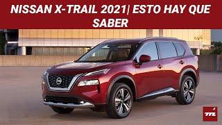 Nissan X-Trail 2021: pierde su tercera fila, pero gana en todo lo demás | Esto Hay Que Saber