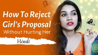 How To Reject A Girl Without Hurting Her Feelings | Mayuri Pandey