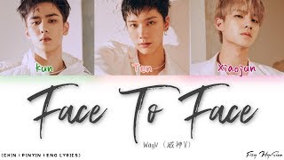 WayV (威神V) – 面對面 (Face to Face) (Color Coded Chinese Pinyin Eng Lyrics/歌词)