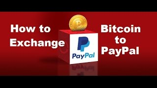 Sell bitcoin PayPal - Exchange Bitcoins to PayPal USD