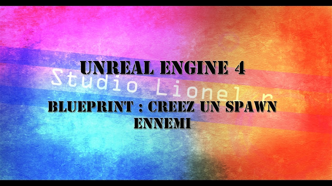 [UE4] tuto unreal engine 4 , blueprint : créer un spawn ennemi