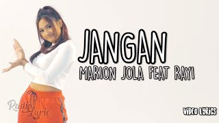 Marion Jola Feat Rayi Putra RAN   Jangan (Video Lirik)