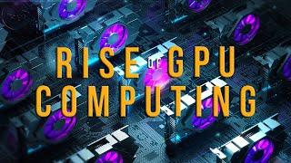 The Rise of GPU Computing (+ What is Volta, Titan V, RTX...)