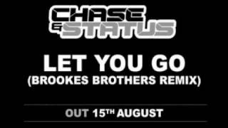 Chase  Status - Let You Go (Brookes Brothers Remix)