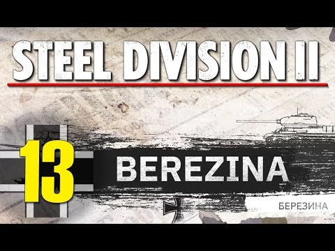 Steel Division 2 Campaign - Berezina #13 (Axis)