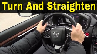 When To Turn And Straighten The Wheel For Right And Left Turns