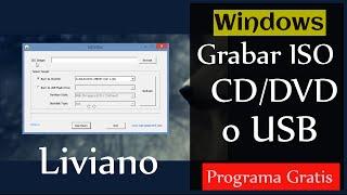 Programa Liviano: Grabar Imagenes ISO En CD / DVD O USB (GRATIS)