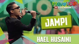 Jampi - Hael Husaini - Persembahan LIVE - MeleTOP Episod 245 [11.7.2017]