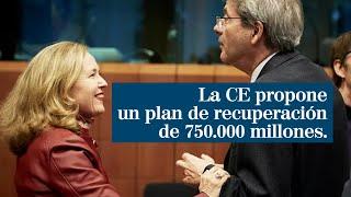 La Comisión Europea propone un plan de recuperación de 750.000 millones de euros